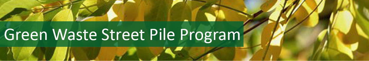 Green Waste Street Pile Program